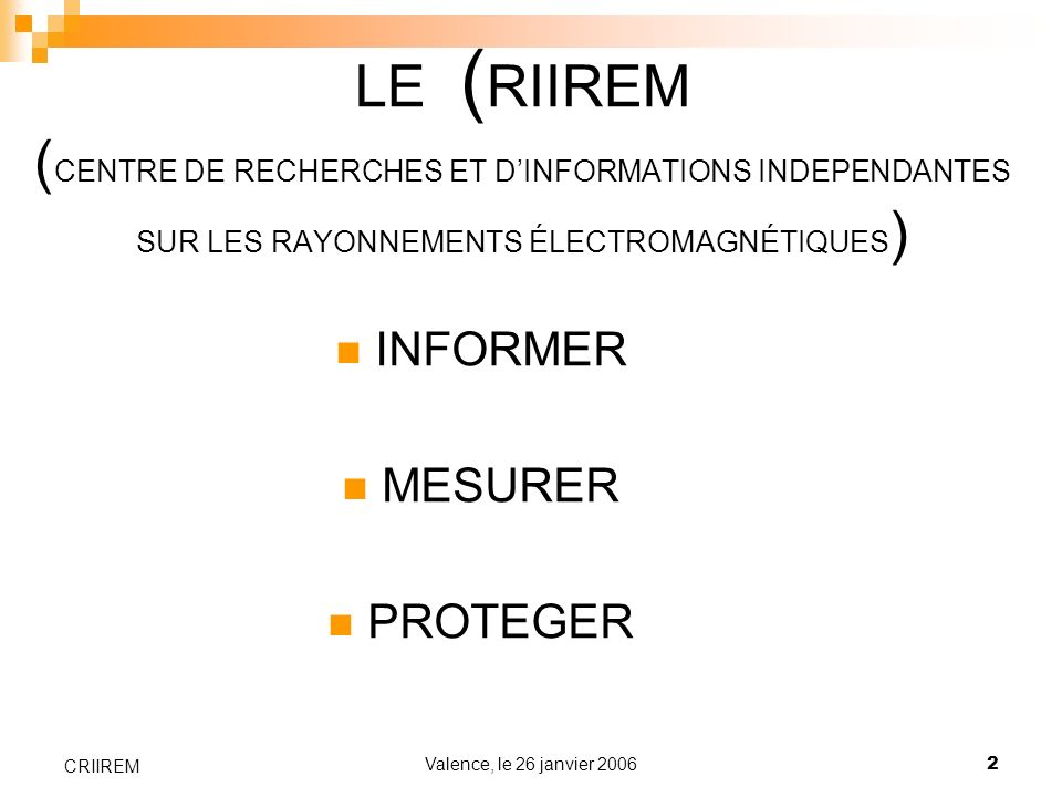 LE (RIIREM (CENTRE DE RECHERCHES ET D'INFORMATIONS INDEPENDANTES SUR LES RAYONNEMENTS ÉLECTROMAGNÉTIQUES)
