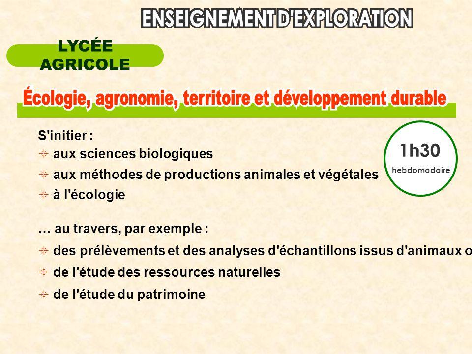 1h30 LYCÉE AGRICOLE S initier : aux sciences biologiques
