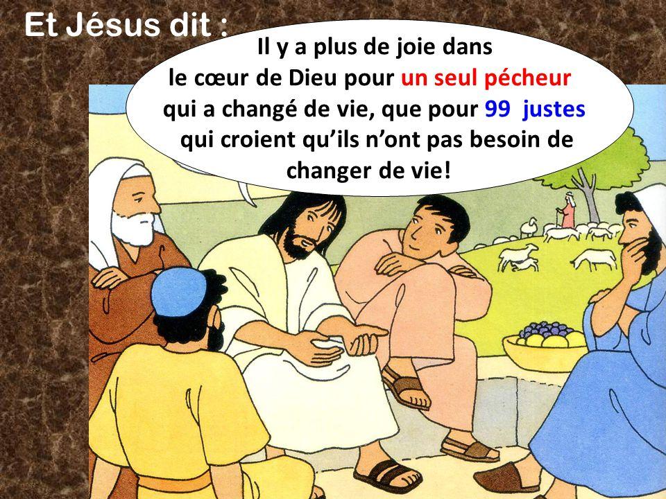 Et Jésus dit : Il y a plus de joie dans