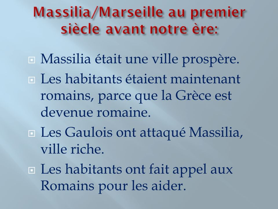 Massilia/Marseille au premier siècle avant notre ère: