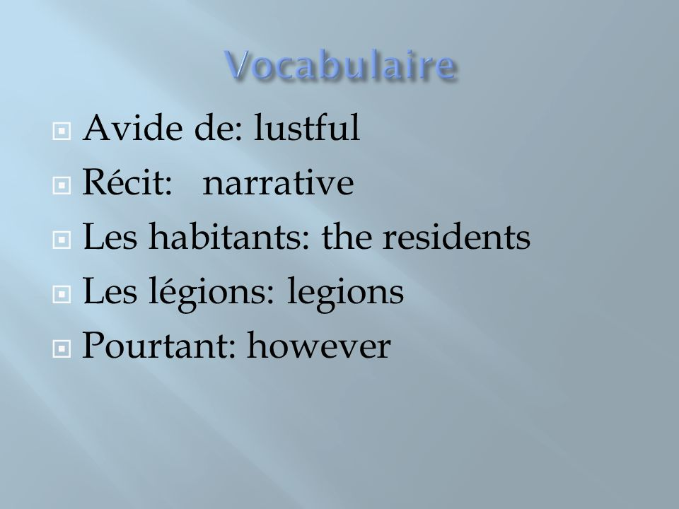 Vocabulaire Avide de: lustful Récit: narrative