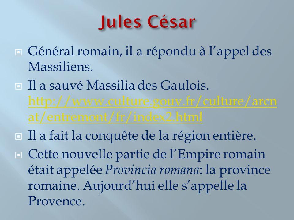 Jules César Général romain, il a répondu à l'appel des Massiliens.