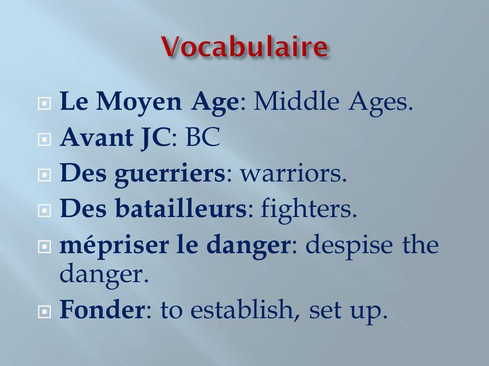 Vocabulaire Le Moyen Age: Middle Ages. Avant JC: BC