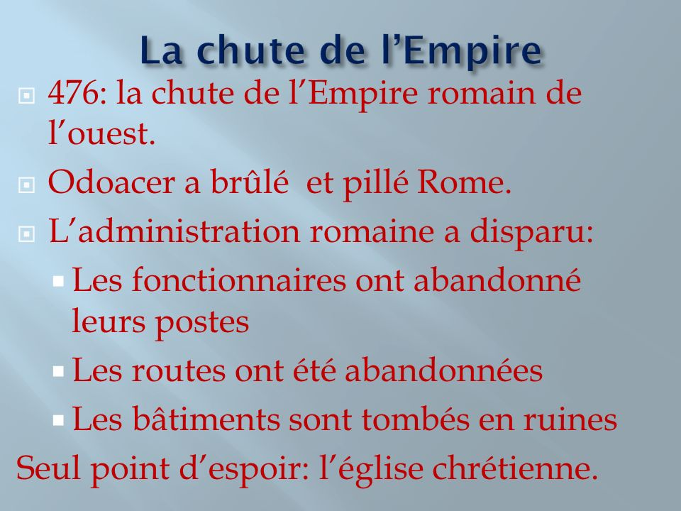 La chute de l'Empire 476: la chute de l'Empire romain de l'ouest.