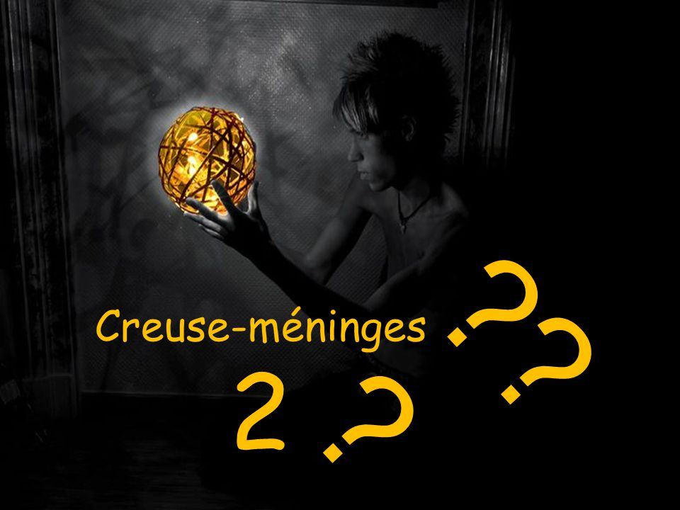 Creuse-méninges 2