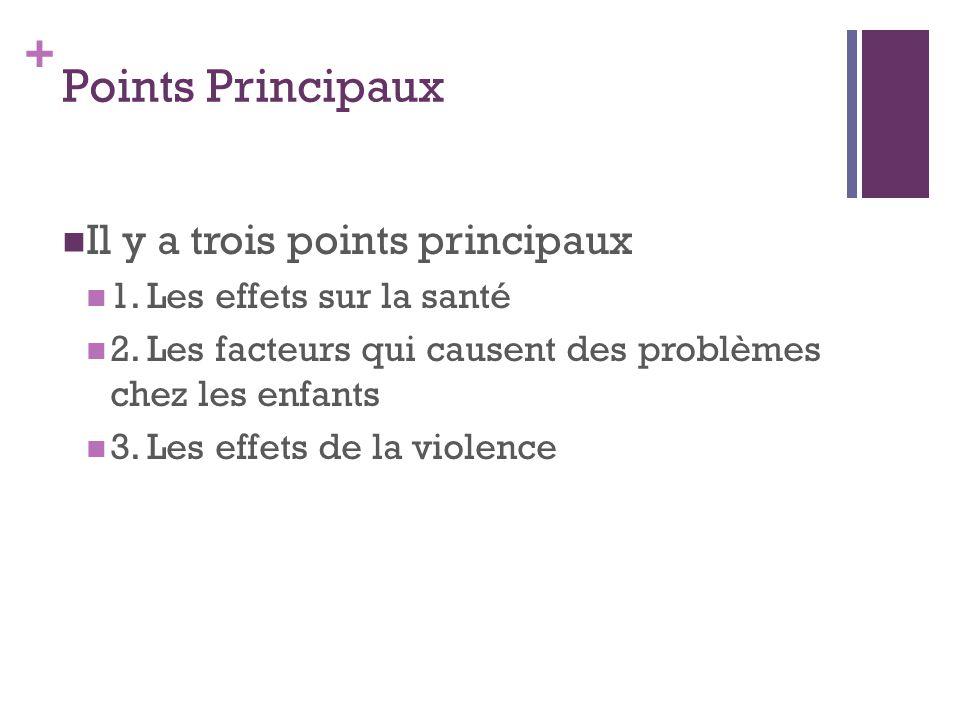 Points Principaux Il y a trois points principaux