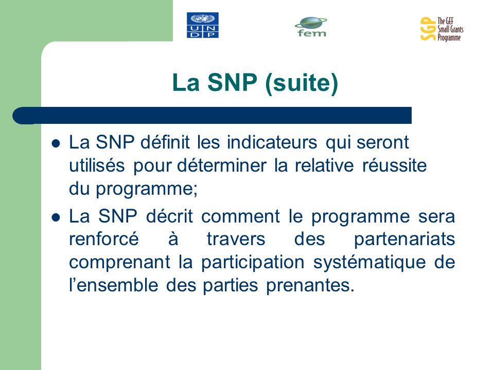 La SNP (suite) La SNP définit les indicateurs qui seront utilisés pour déterminer la relative réussite du programme;