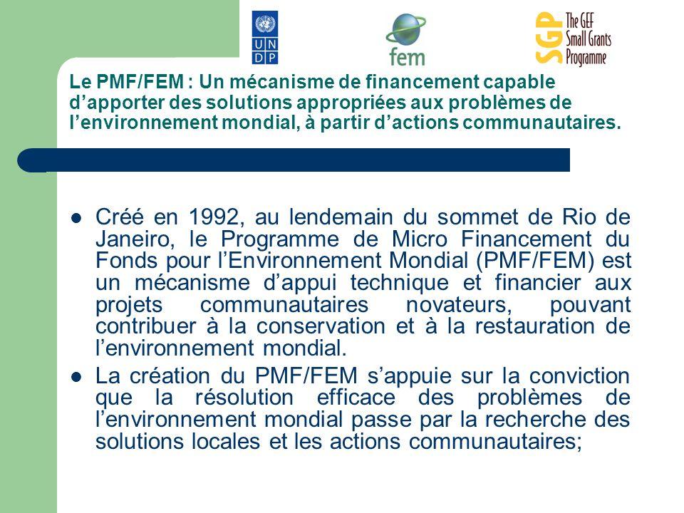 Le PMF/FEM : Un mécanisme de financement capable d'apporter des solutions appropriées aux problèmes de l'environnement mondial, à partir d'actions communautaires.