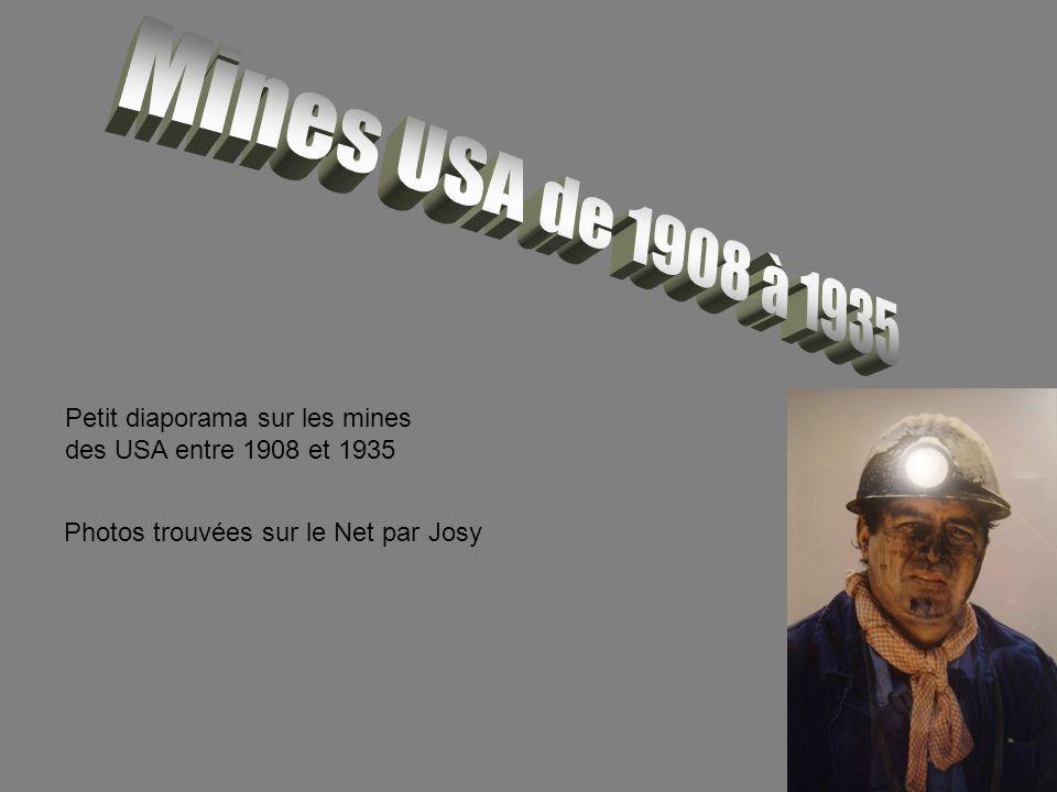Mines USA de 1908 à 1935 Petit diaporama sur les mines