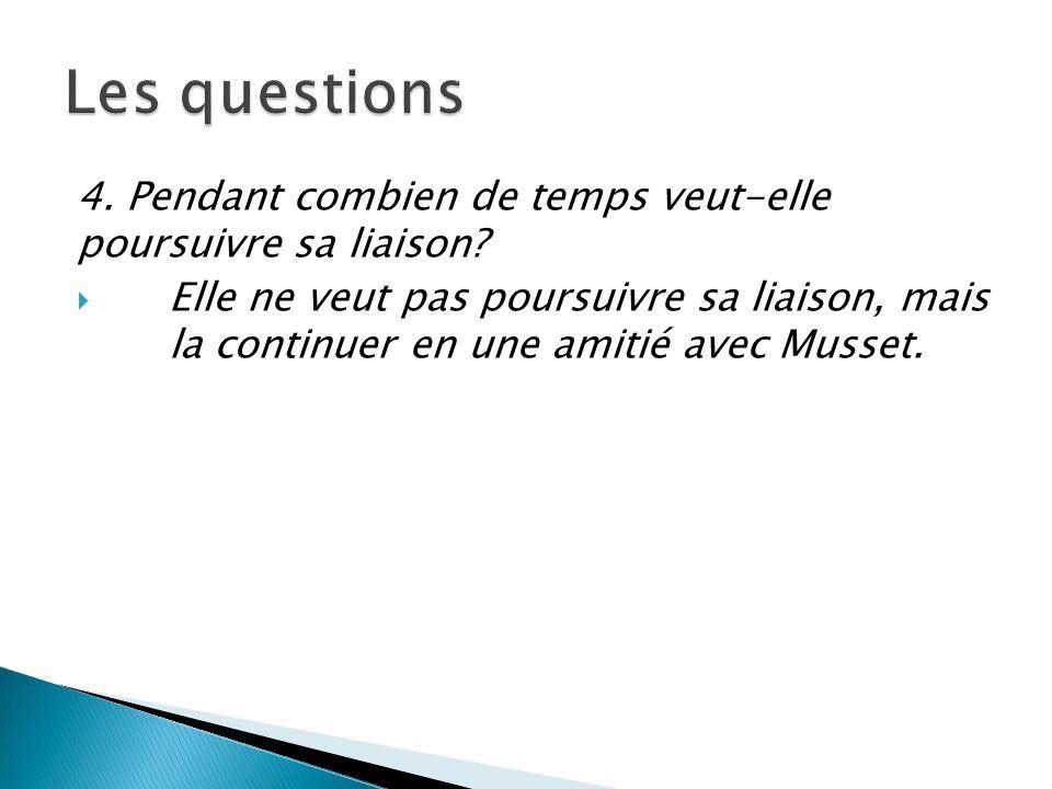 Les questions 4. Pendant combien de temps veut-elle poursuivre sa liaison