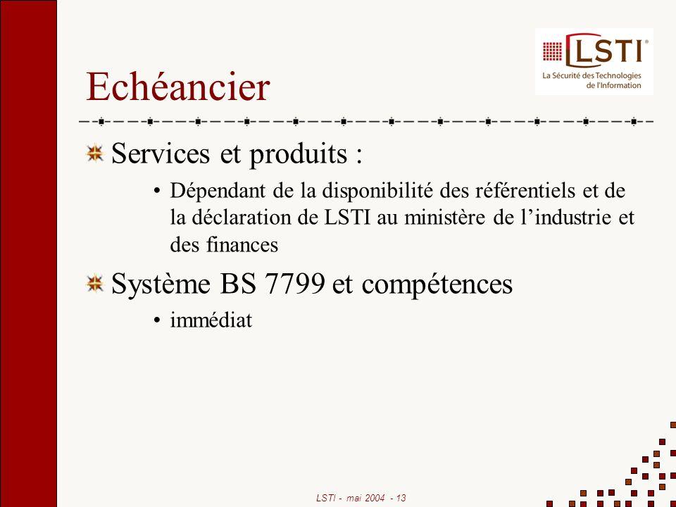 Echéancier Services et produits : Système BS 7799 et compétences