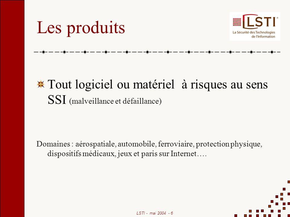 Les produits Tout logiciel ou matériel à risques au sens SSI (malveillance et défaillance)