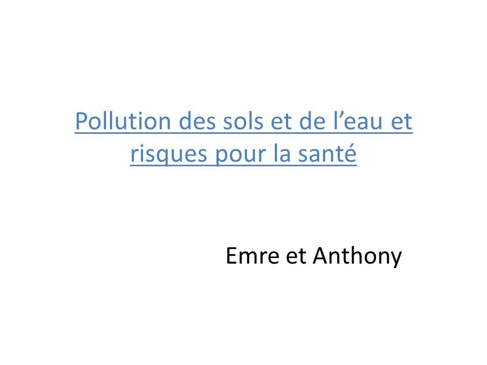 Pollution des sols et de l'eau et risques pour la santé