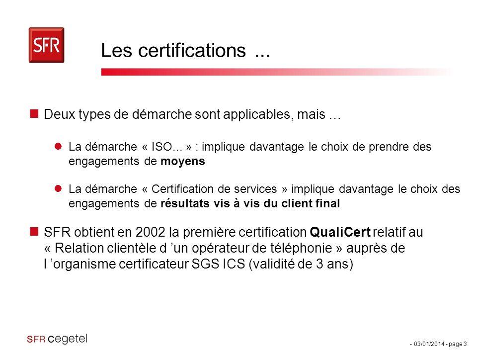 Les certifications ... Deux types de démarche sont applicables, mais …