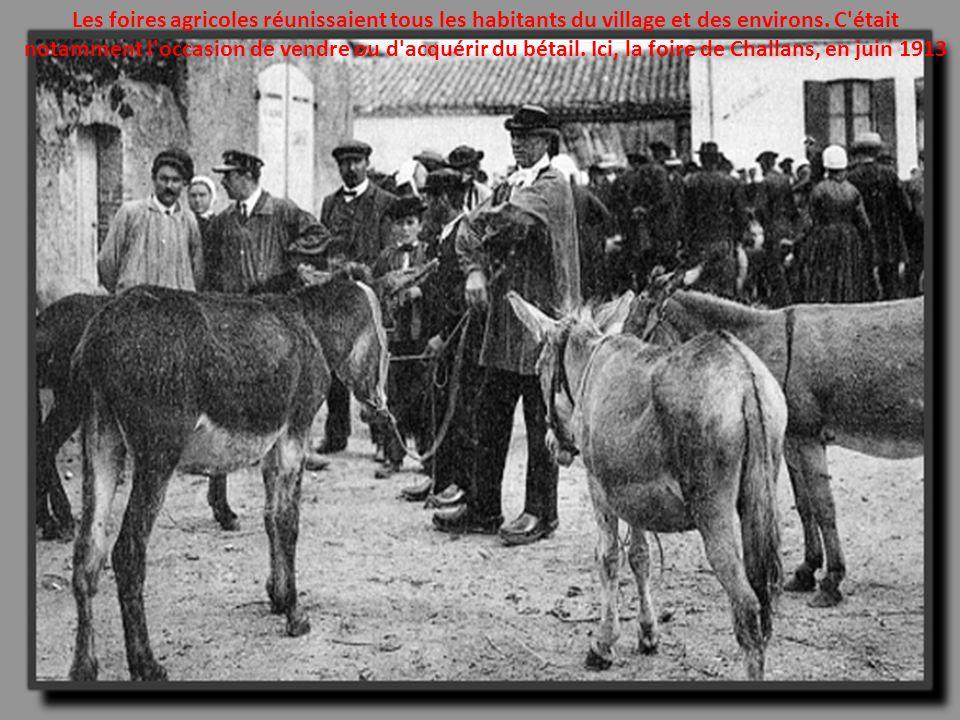 Les foires agricoles réunissaient tous les habitants du village et des environs.