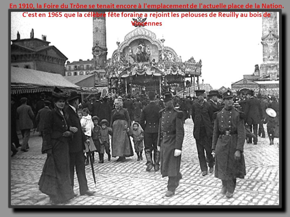 En 1910, la Foire du Trône se tenait encore à l emplacement de l actuelle place de la Nation.