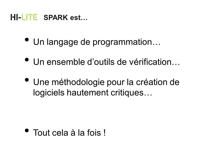 Un langage de programmation… Un ensemble d'outils de vérification…