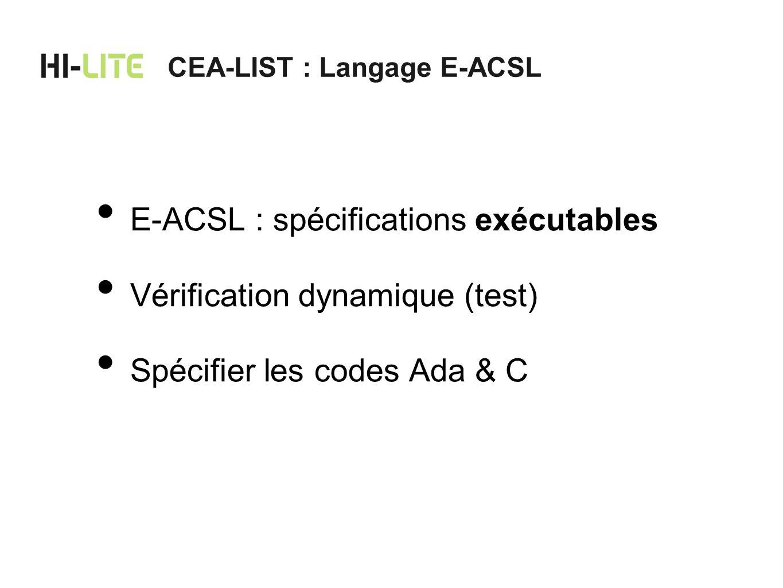 E-ACSL : spécifications exécutables Vérification dynamique (test)