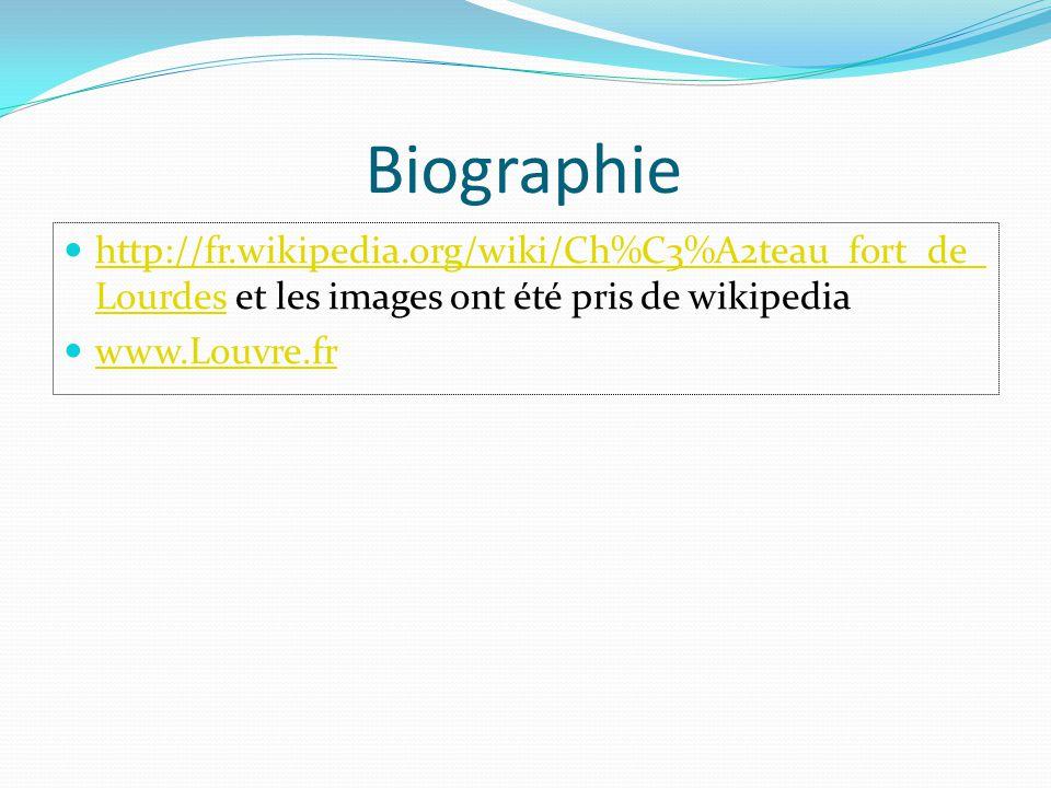 Biographie http://fr.wikipedia.org/wiki/Ch%C3%A2teau_fort_de_Lourdes et les images ont été pris de wikipedia.