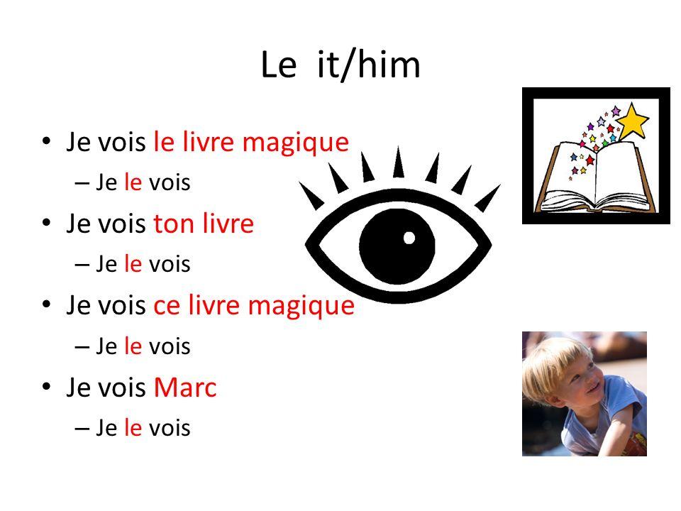 Le it/him Je vois le livre magique Je vois ton livre