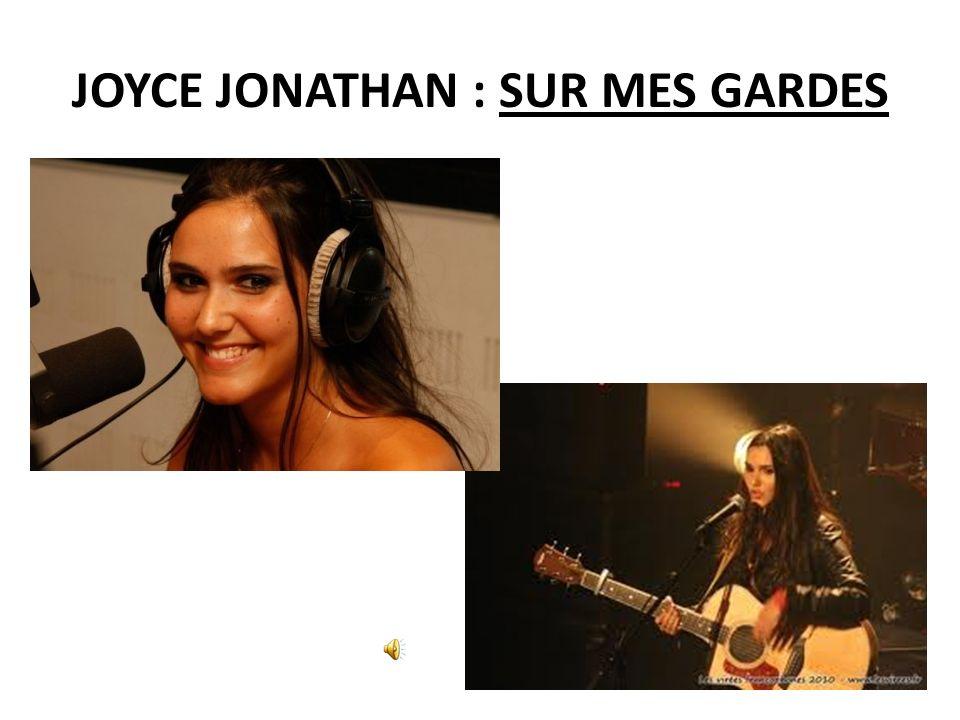 JOYCE JONATHAN : SUR MES GARDES