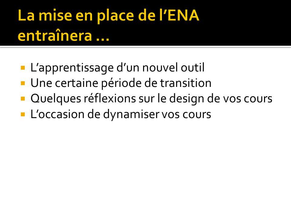 La mise en place de l'ENA entraînera …