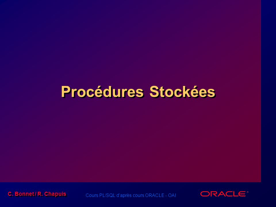 Procédures Stockées Schedule: Timing Topic 60 minutes Lecture
