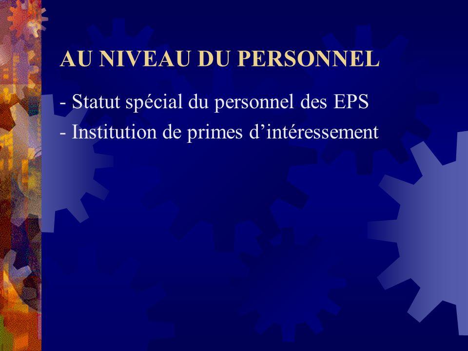 AU NIVEAU DU PERSONNEL - Statut spécial du personnel des EPS