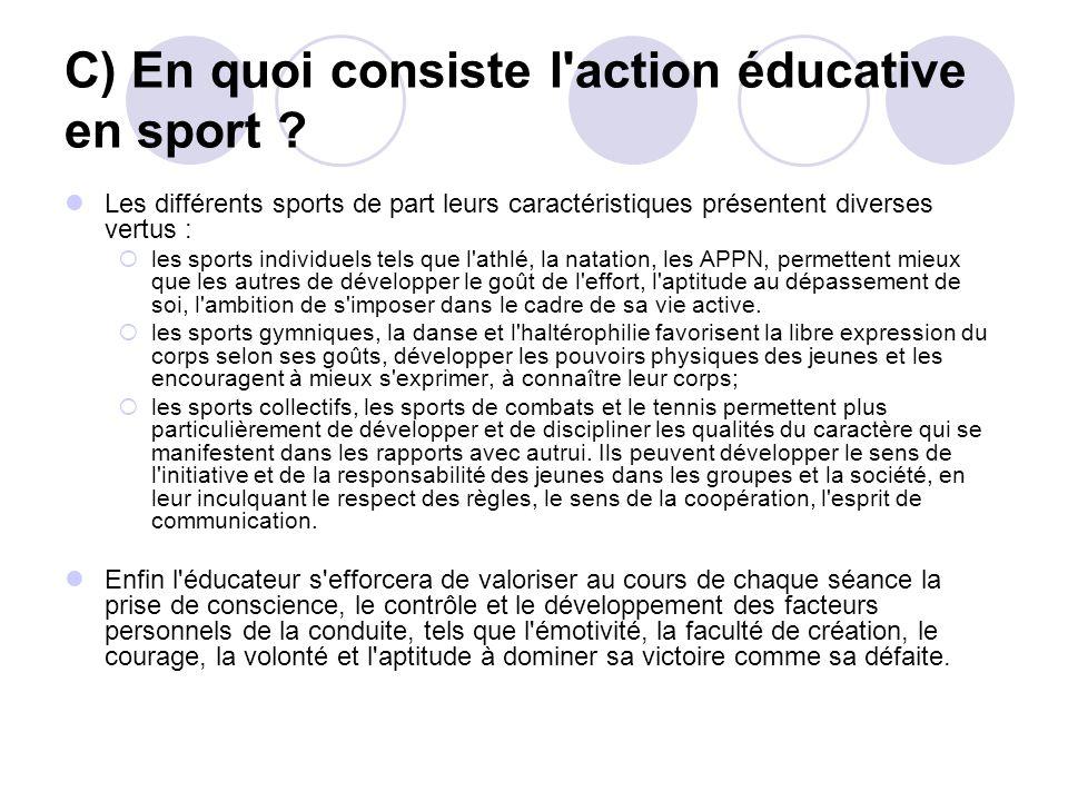 C) En quoi consiste l action éducative en sport