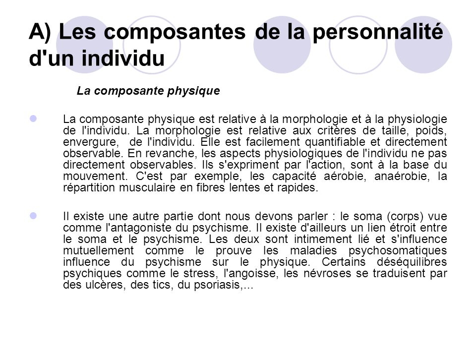 A) Les composantes de la personnalité d un individu