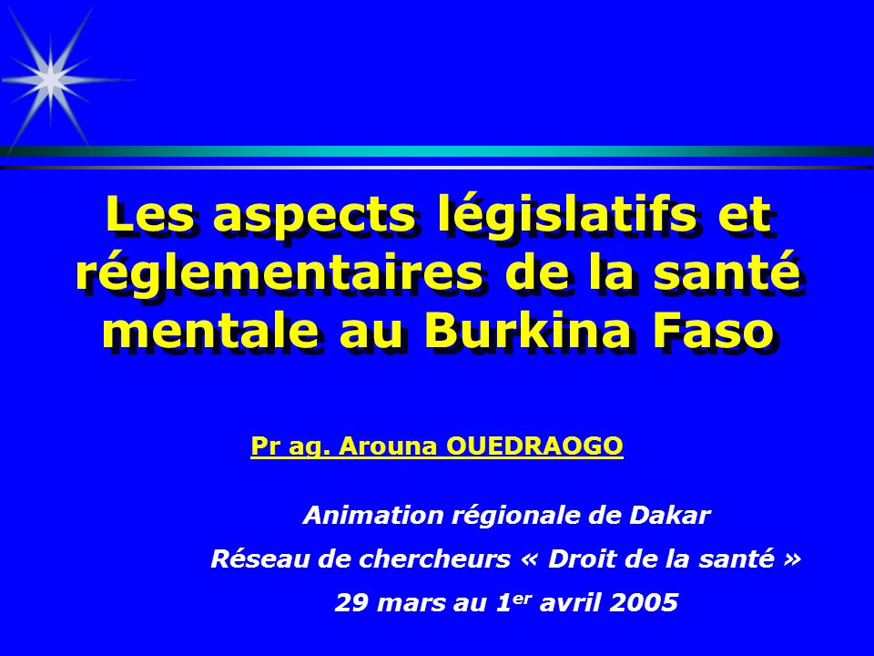 Les aspects législatifs et réglementaires de la santé mentale au Burkina Faso