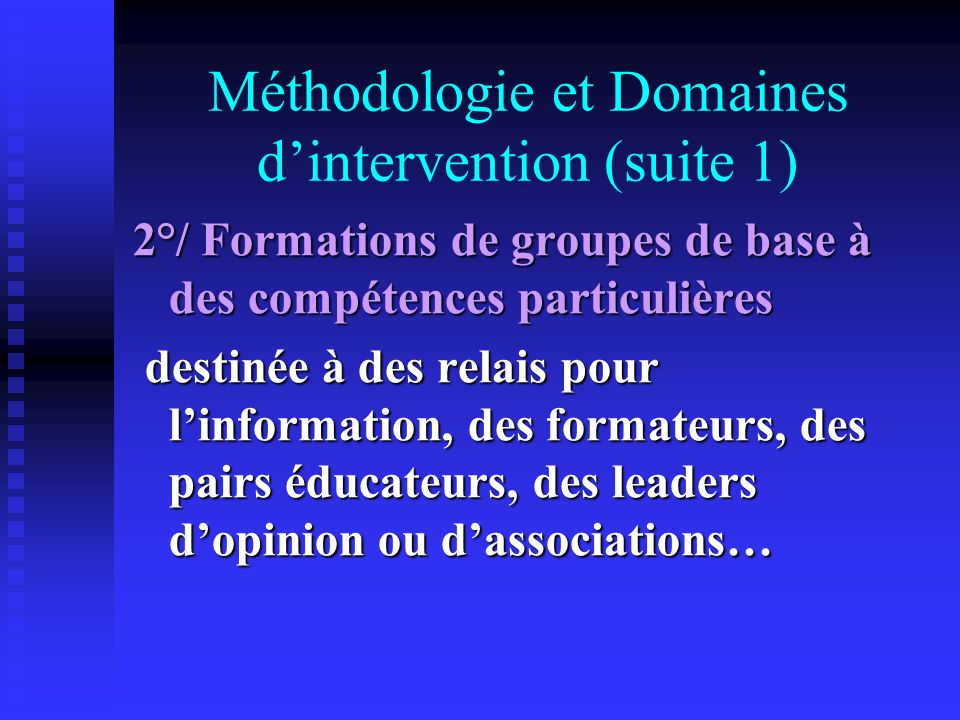 Méthodologie et Domaines d'intervention (suite 1)