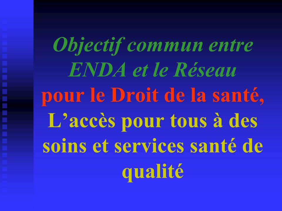 Objectif commun entre ENDA et le Réseau pour le Droit de la santé, L'accès pour tous à des soins et services santé de qualité