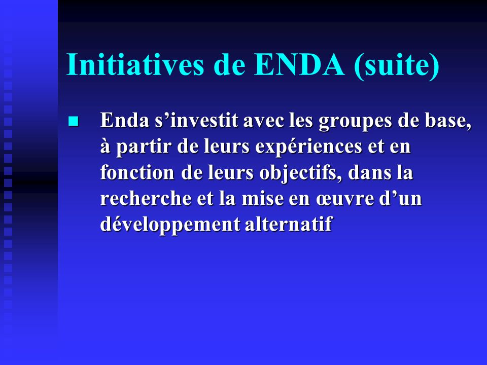 Initiatives de ENDA (suite)
