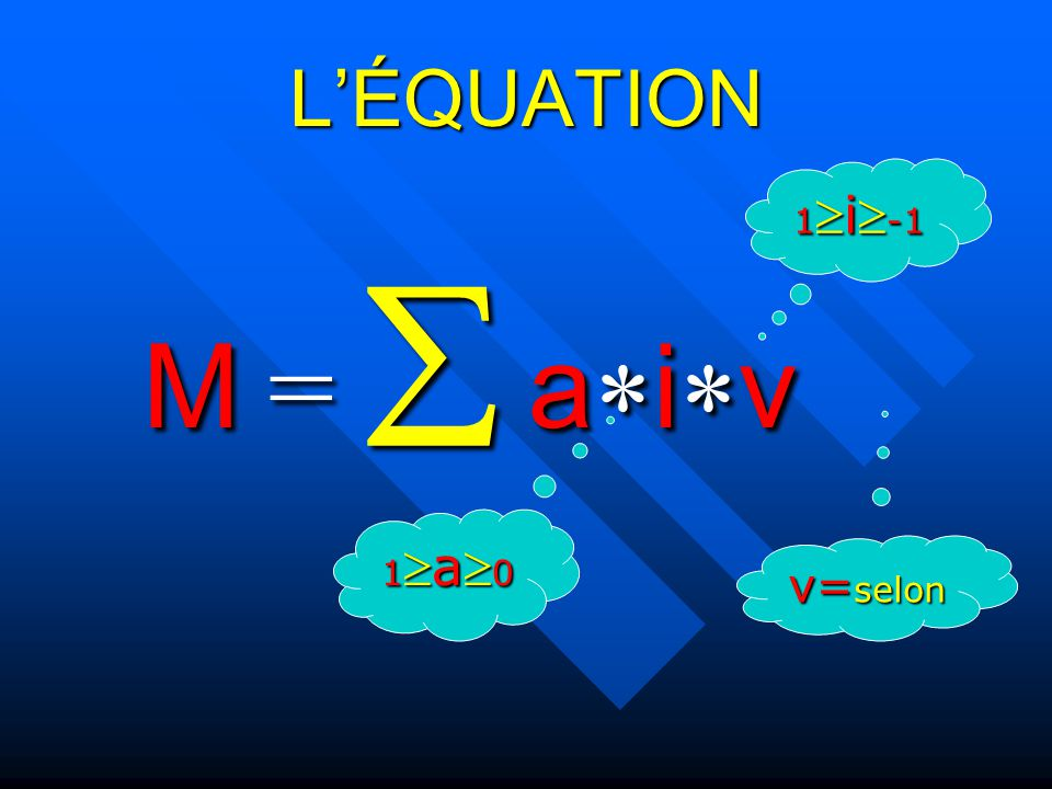 L'ÉQUATION 1i-1 M =  aiv 1a0 v=selon
