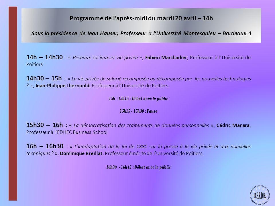 Programme de l'après-midi du mardi 20 avril – 14h Sous la présidence de Jean Hauser, Professeur à l'Université Montesquieu – Bordeaux 4