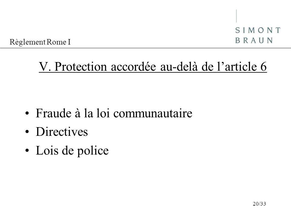 V. Protection accordée au-delà de l'article 6