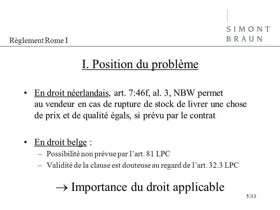  Importance du droit applicable