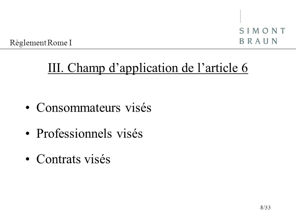 III. Champ d'application de l'article 6