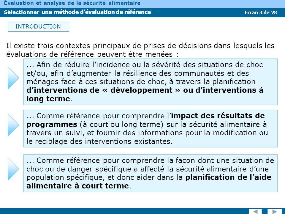 INTRODUCTION Il existe trois contextes principaux de prises de décisions dans lesquels les évaluations de référence peuvent être menées :