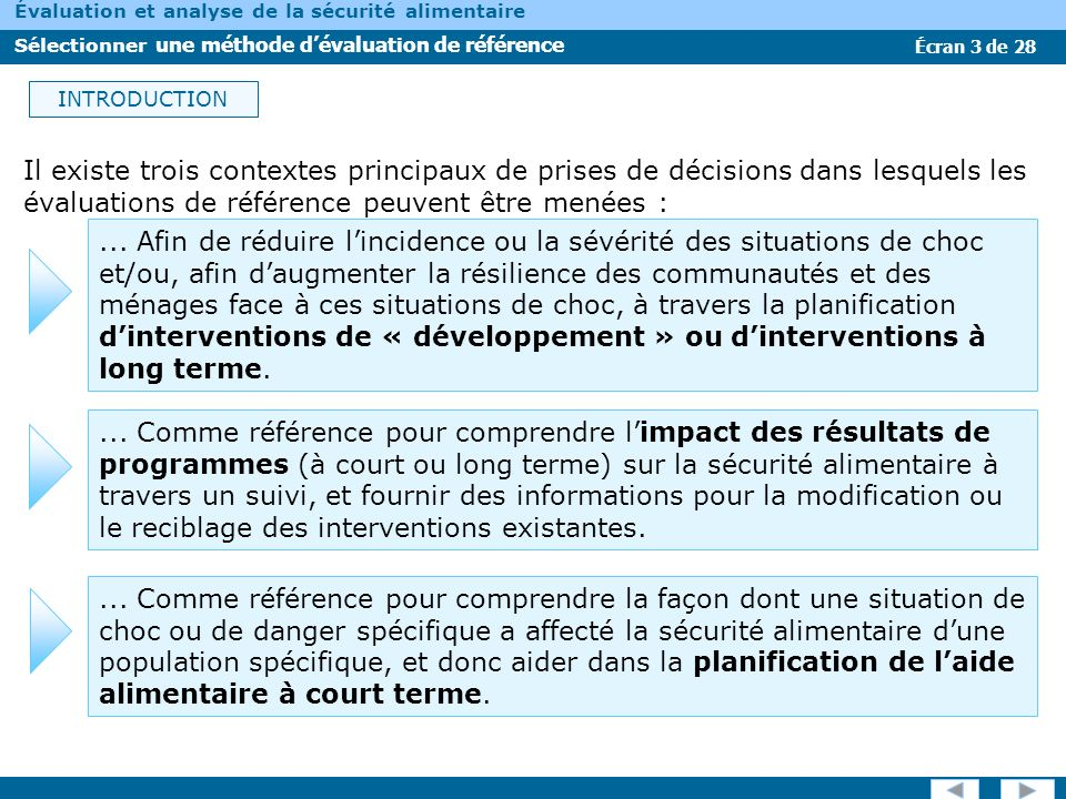 INTRODUCTIONIl existe trois contextes principaux de prises de décisions dans lesquels les évaluations de référence peuvent être menées :