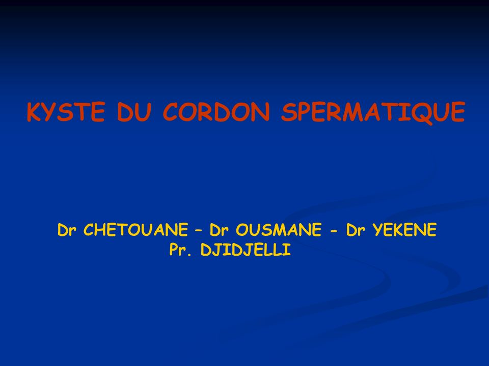 KYSTE DU CORDON SPERMATIQUE