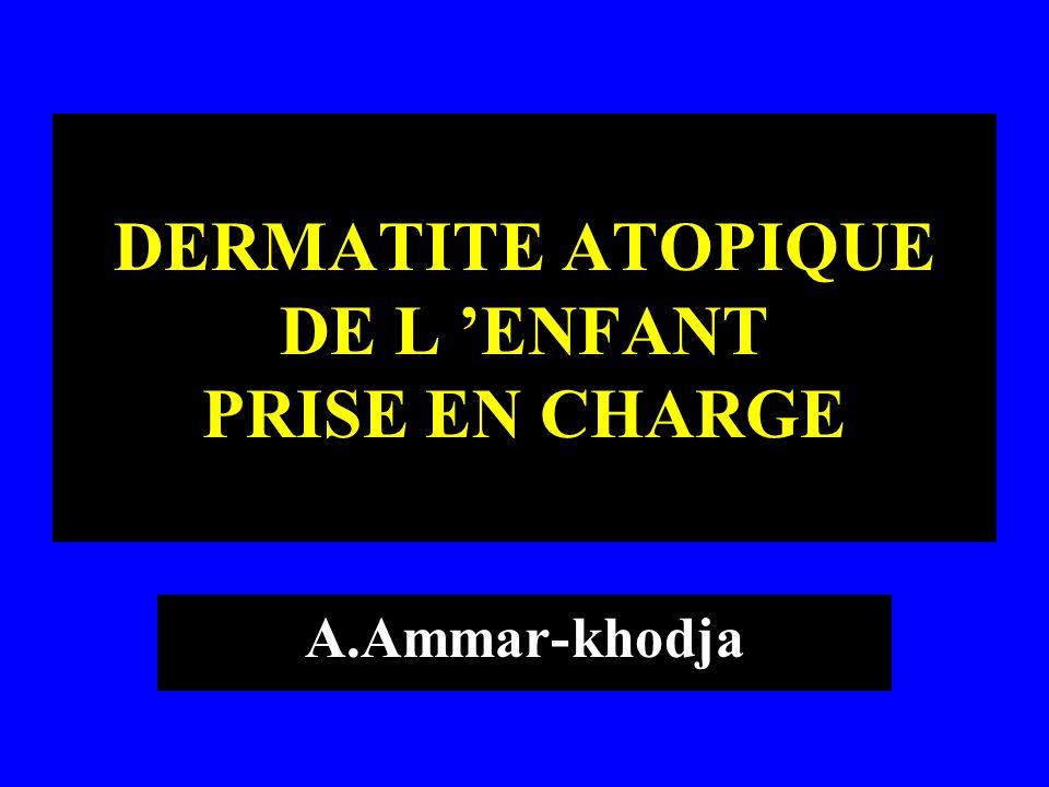 DERMATITE ATOPIQUE DE L 'ENFANT PRISE EN CHARGE
