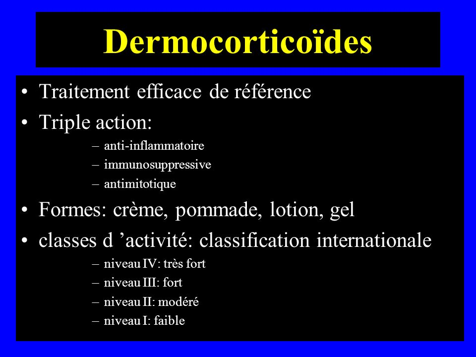 Dermocorticoïdes Traitement efficace de référence Triple action: