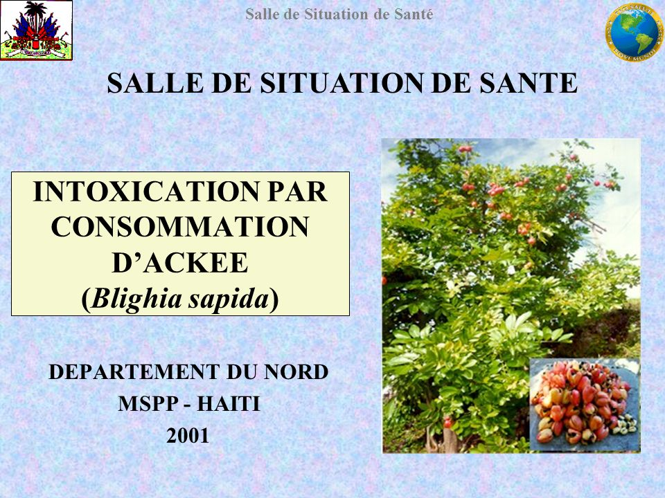 INTOXICATION PAR CONSOMMATION D'ACKEE (Blighia sapida)