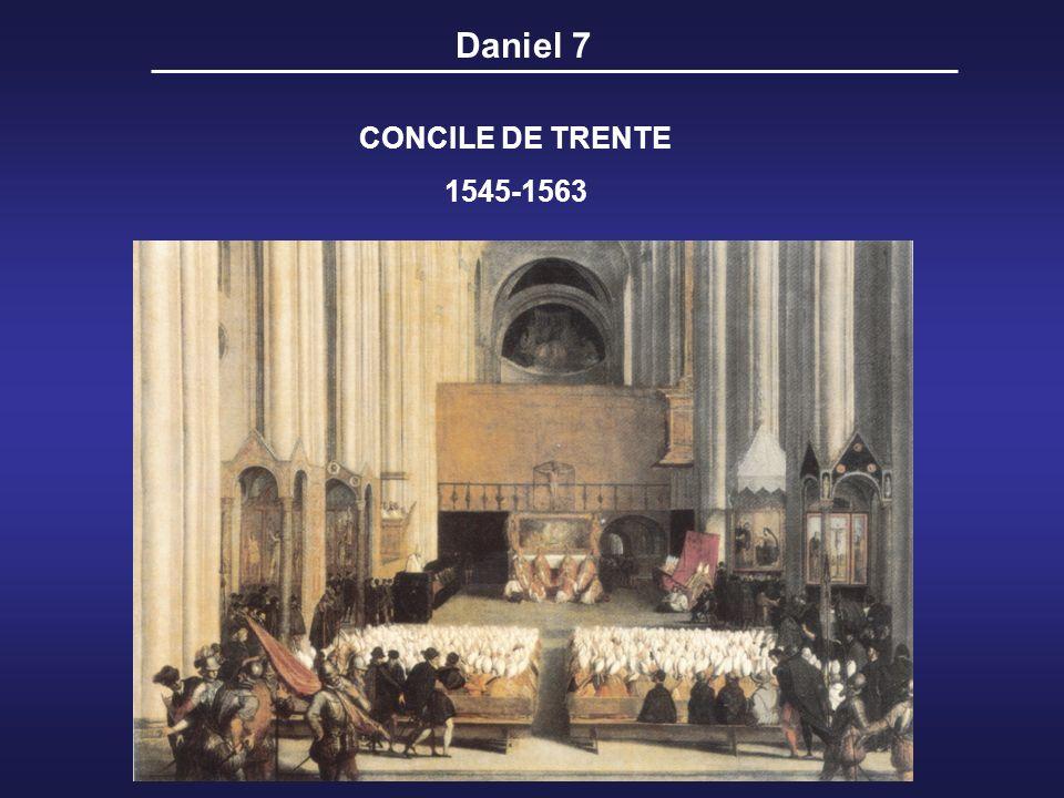 Daniel 7 CONCILE DE TRENTE 1545-1563