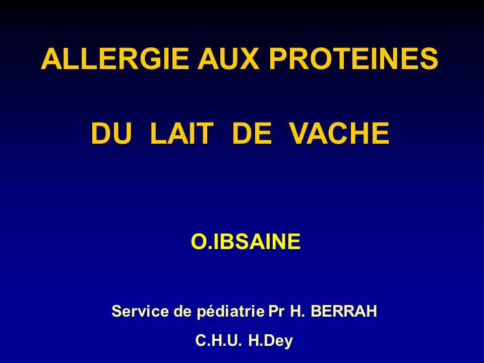 ALLERGIE AUX PROTEINES Service de pédiatrie Pr H. BERRAH