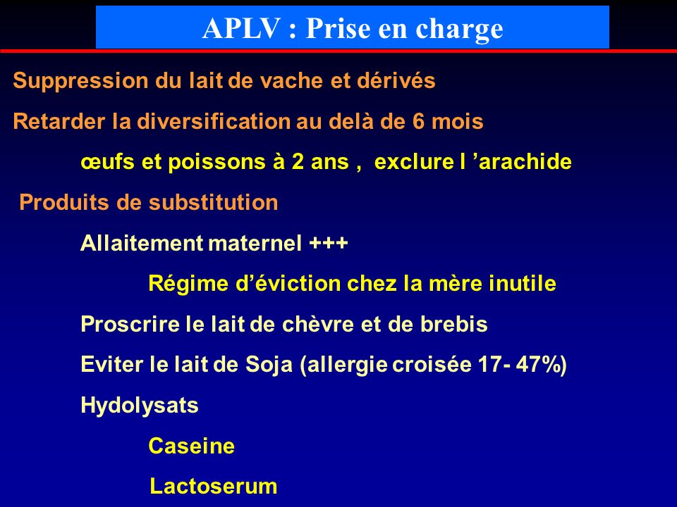APLV : Prise en charge Suppression du lait de vache et dérivés