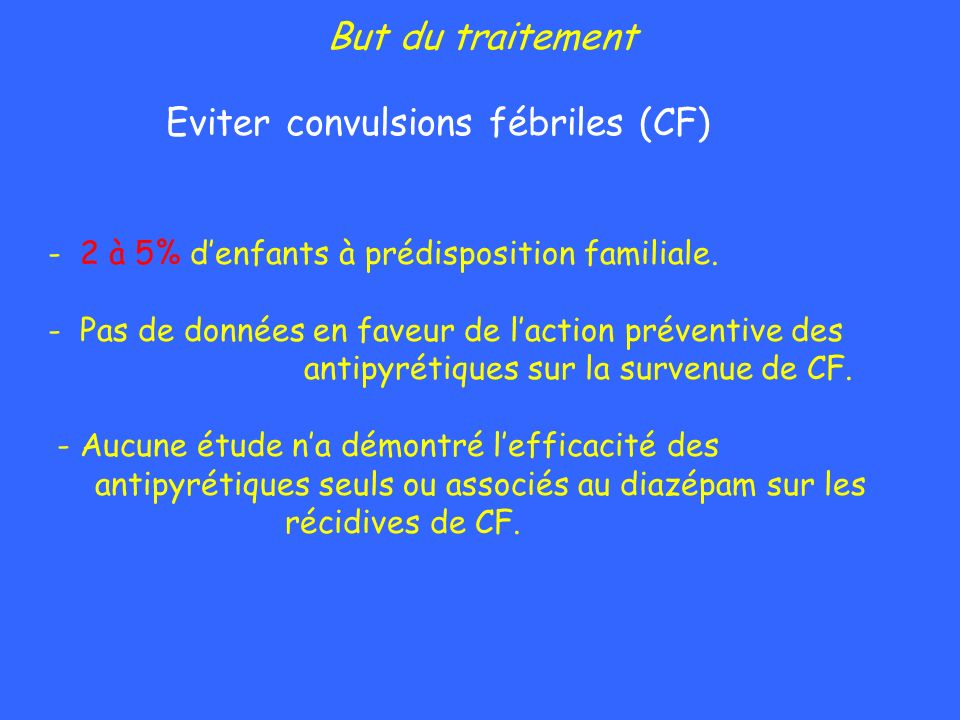 Eviter convulsions fébriles (CF)