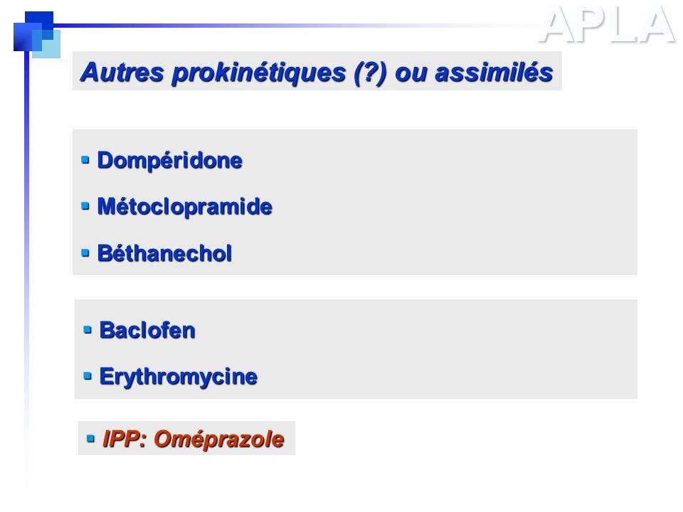 APLA Autres prokinétiques ( ) ou assimilés Dompéridone Métoclopramide